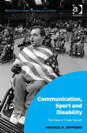 Image of book cover for Communication, Sport and Disability: The Case of Power Soccer